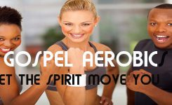Gospel Aerobics Let The Spirit Move You