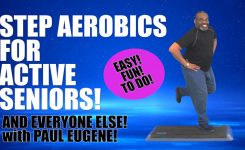 Step Aerobics 4 Active Seniors and Everyone Else